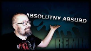 ♪ Remigiusz Maciaszek - Absolutny Absurd /Remix
