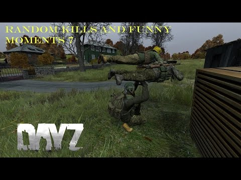 DayZ Standalone- Random Kills and Funny Moments 7