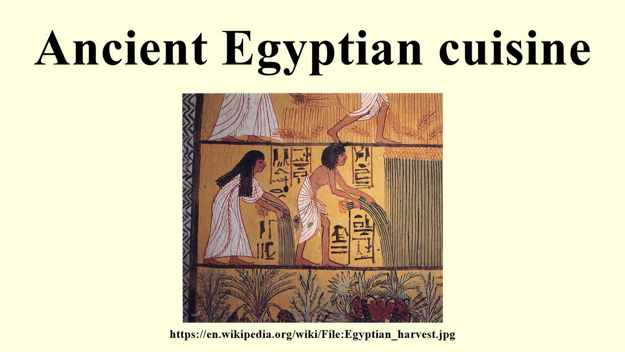 Ancient egyptian cuisine youtube for Ancient egyptian cuisine