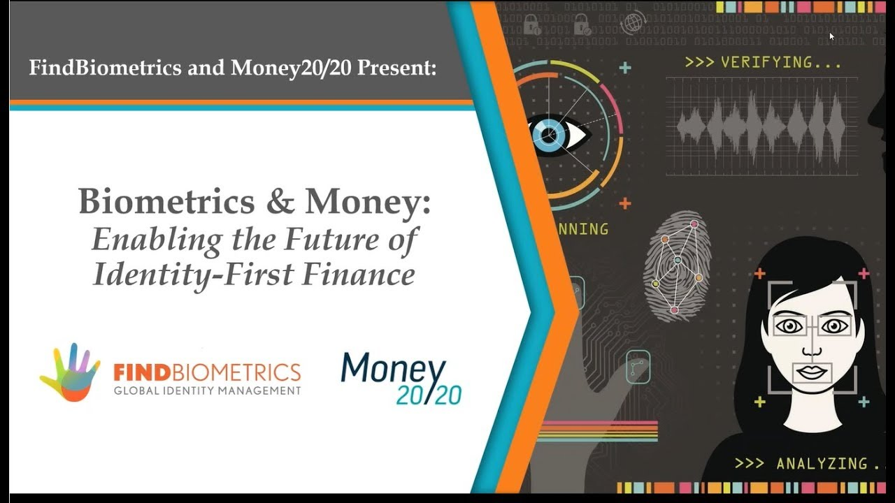 Biometrics and Money: Enabling the Future of Identity First Finance