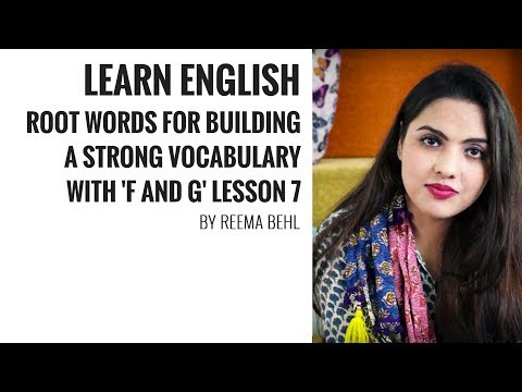Learn English Root Words for Building a Strong Vocabulary 'F and G' - Lesson 7