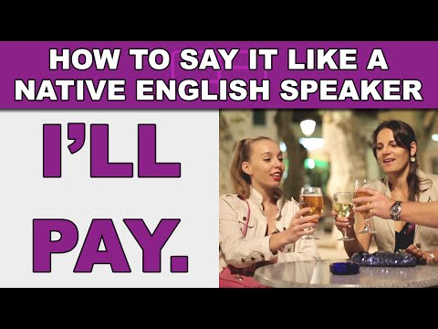 "How to Say ""I'll pay for your meal"" Like a Native English Speaker - EnglishAnyone com"
