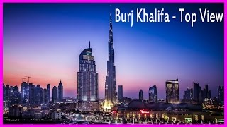 Burj khalifa - The tallest tower in the world - Top view