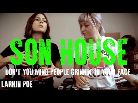 Larkin Poe | Son House Cover (