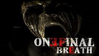 One Final Breath - Alpha Demo - First Look / Let