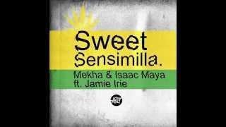 Isaac Maya & Mekha ft Jamie Irie _  Sweet Sensimilla