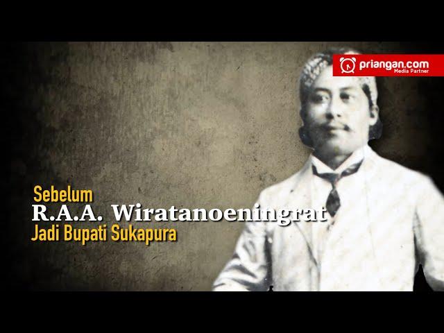 Sebelum R.A.A  Wiratanoeningrat Jadi Bupati Sukapura