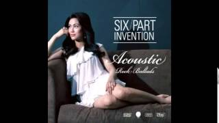 Six Part Invention - Acoustic Rock Ballads