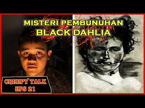 THE BLACK DAHLIA ! Misteri Pembunuhan Elizabeth Sorth - Creepy Talk Episode 21