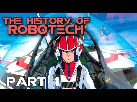 The History of Robotech - Part 1