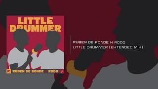 Ruben De Ronde X Rodg - Little Drummer (Extended Mix)