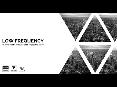 CK @ Jacks House - Low Frequency (02.06.2016)