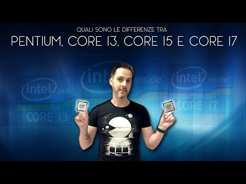 DIFFERENZA TRA INTEL CORE i3, CORE i5, CORE i7 E PENTIUM