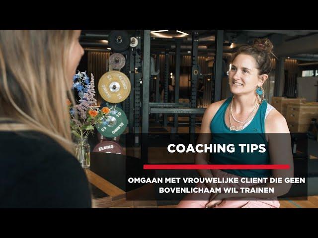 Coaching tips: Omgaan met vrouwelijke client die geen bovenlichaam wil trainen