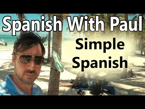 Sometimes Spanish Is Simpler - Learn Spanish With Paul