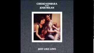 Chieko Kinbara Feat. Josh Milan - Just Like Love (Original Mix)
