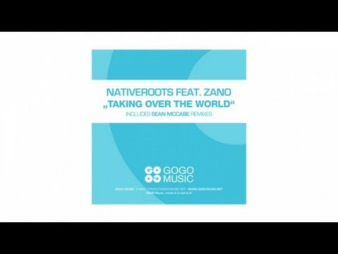 Nativeroots feat. Zano - Taking Over The World (Sean McCabe Remix)