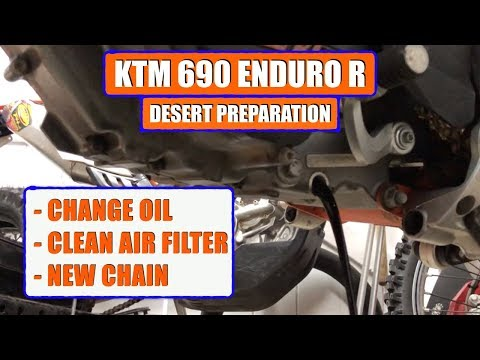 KTM 690 Enduro R / OIL CHANGE / AIR FILTER CLEAN / NEW CHAIN / Desert Preparation Part 3