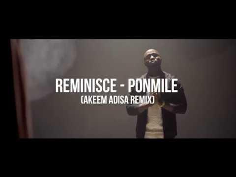 Reminisce - Ponmile (Akeem Adisa Remix)