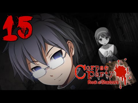 Rencontres improbables - Corpse Party Book of Shadows [P15]