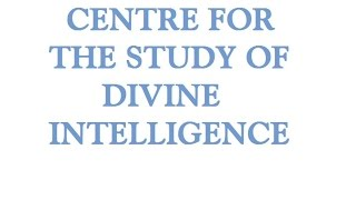 Centre for the Study of Divine Intelligence 2012 Part 1