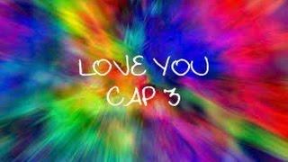 """""""Love You"""" (Hiccelsa) Cap 3"""
