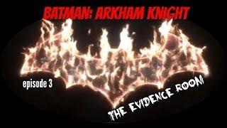 Batman: Arkham Knight   The Evidence Room   episode 3 (blind)
