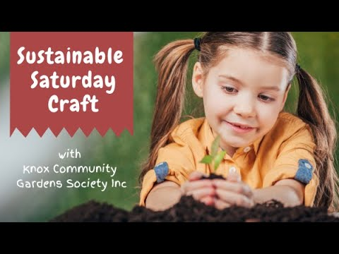 Sustainable Saturday Craft with Knox Community Gardens Society Inc.