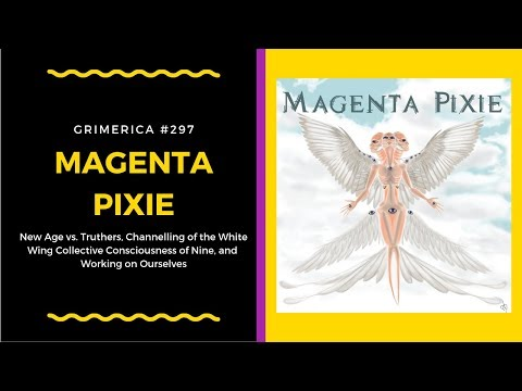 #297  Magenta Pixie  New Age vs Truthers & Global Control Systems w Magenta Pixie