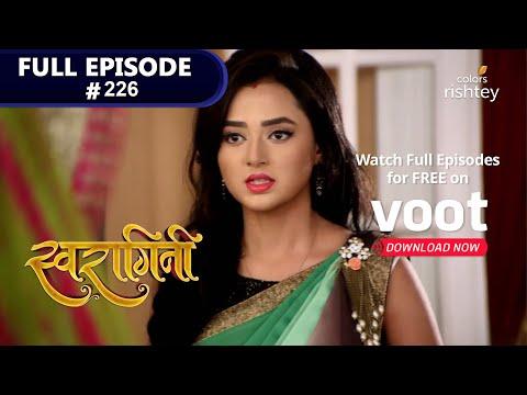 Swaragini | स्वरागिनी | Episode 226