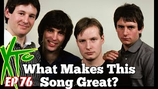 What Makes This Song Great? Ep.76 XTC