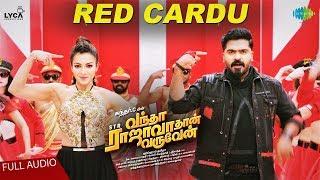 Red Cardu Song | Audio | Vantha Rajavathaan Varuven | STR | Hiphop Tamizha | Snigdha |Sundar C |LYCA
