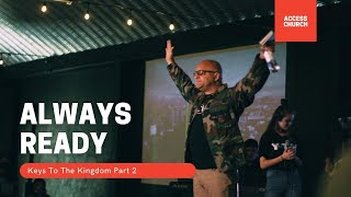 Always Ready - Keys of the Kingdom Part 2