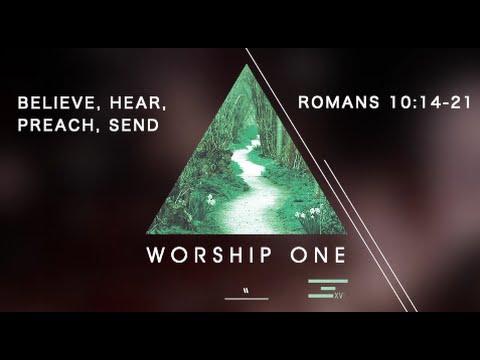 Believe, Hear, Preach, Send | Romans 10:14-21 I Sunday Morning February 21st