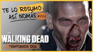 Los Walking Dead Temporada 2 | Te Lo Resumo Así Nomás #2