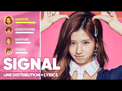 TWICE - Signal (Line Distribution + Lyrics Color Coded) PATREON REQUESTED