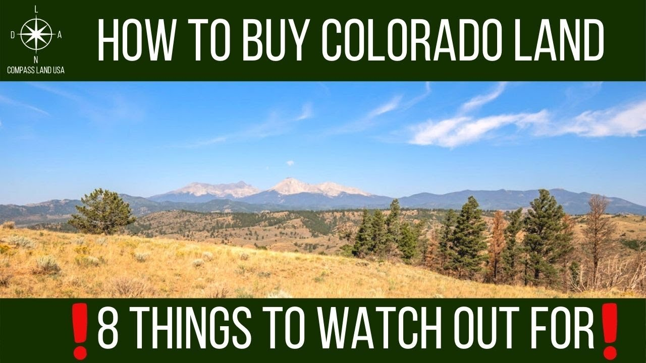 How to Buy Colorado Land - 8 Things to Watch Out For!