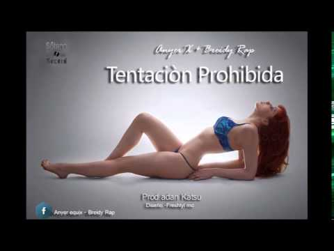 tentación Prohibida.- Anyer X ft Breidy Rap