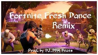 Fortnite Fresh Dance Remix - [Remix by DJ_DBM Beats] | [Free2Use]