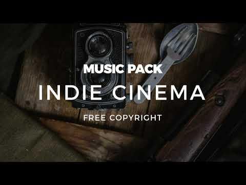 Indie Cinema - Music Pack - Free Copyright
