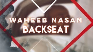 Backseat - Waheeb Nasan
