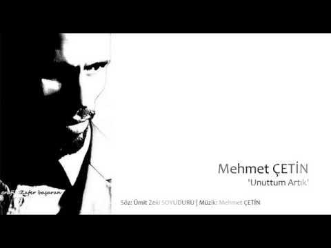 Mehmet ÇETİN | Unuttum Artık '16