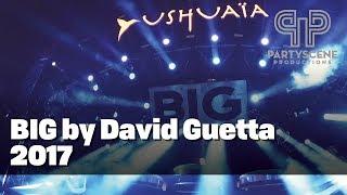 BIG by David Guetta @ Ushuaïa Ibiza 2017 | Partyscene Productions