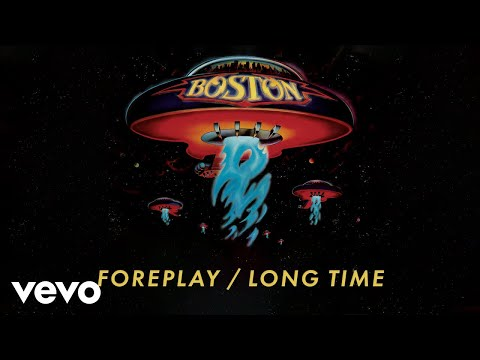 Boston - Foreplay / Long Time (Official Audio)