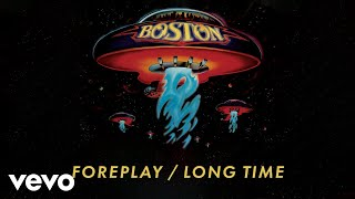Boston   Foreplay / Long Time (official Audio)