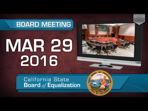 March 29, 2016 California State Board of Equalization Board Meeting
