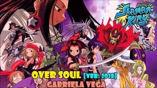 Oversoul [Ver. 2018] (Shaman King opening 1) versión full l...