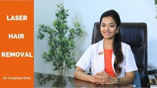 All About Laser Hair Removal Treatment By Dr. Anupriya Goel
