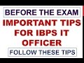 Last Minute Important Tips For IBPS SO Exam 2017------Strategy For IBPS IT Officer Exam