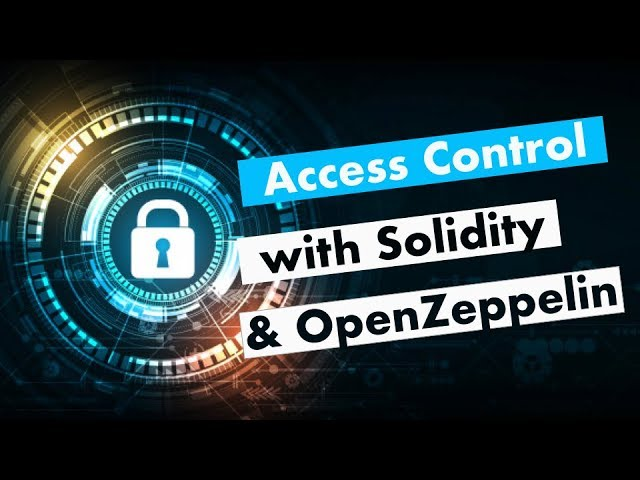 Access Control with Solidity & OpenZeppelin | Authorization, RBAC (Role Based Access Control)